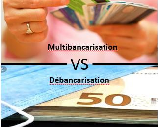 Multibancarisation ou débancarisation